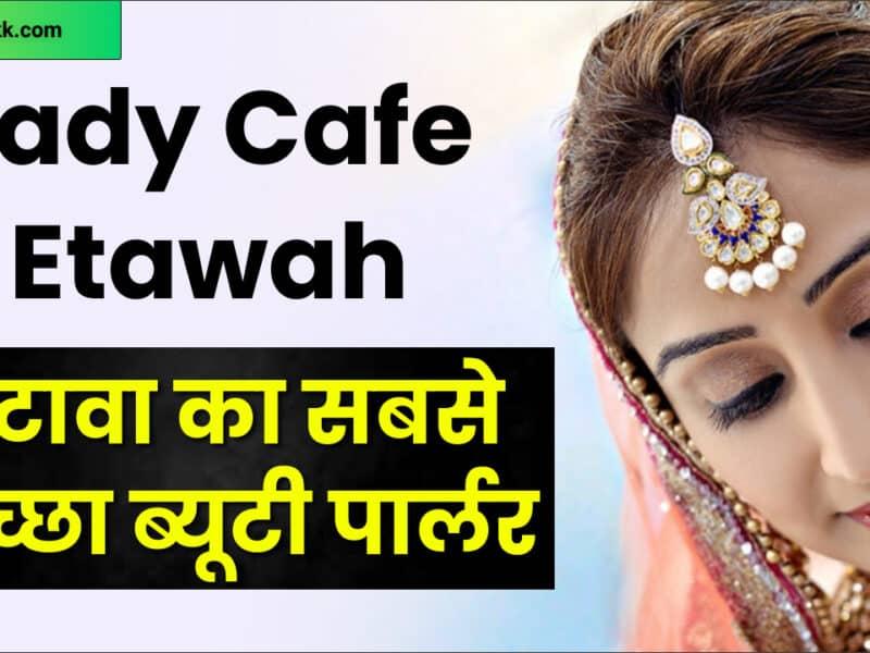 Lady Cafe Etawah Techzinkk.com